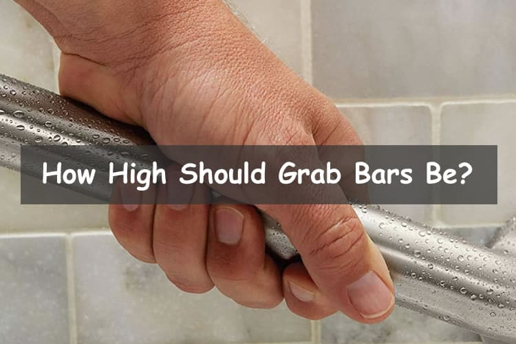 How high should grab bars be