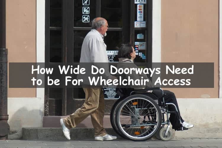 Doorway width for wheelchair access