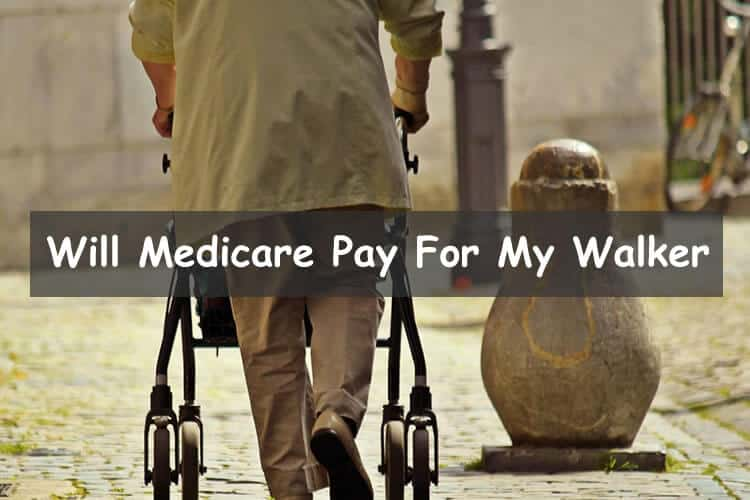Will Medicare Pay For My Walker