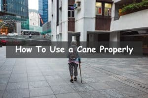 How to use a cane properly