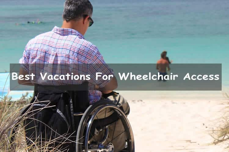 Best vacation for wheelchair access