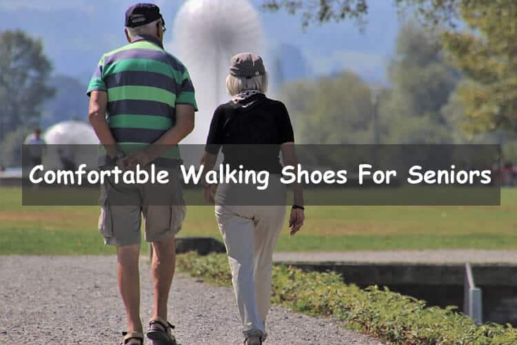 Comfortable Walking Shoes for Seniors