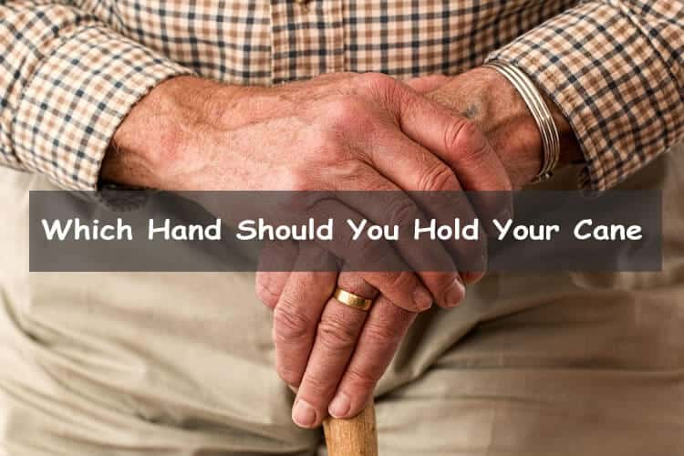 which hand should you hold your cane