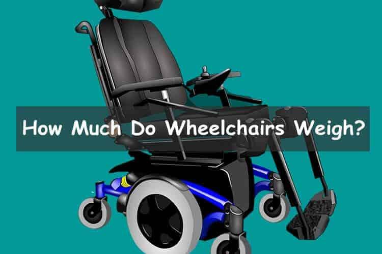 How much do wheelchairs weigh