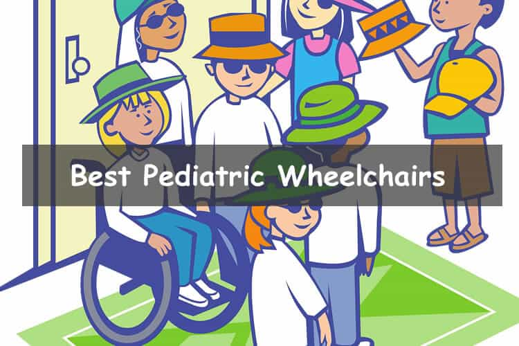 Best Pediatric Wheelchairs