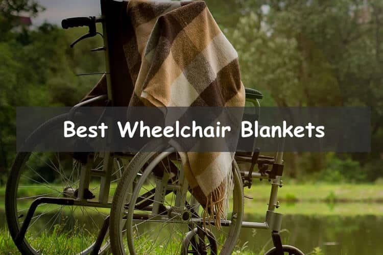 Best Wheelchair Blankets