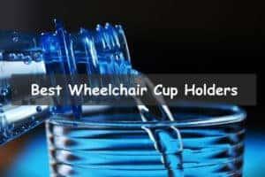Best Wheelchair cup holders