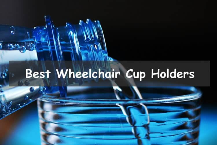 Best Wheelchair cup holders
