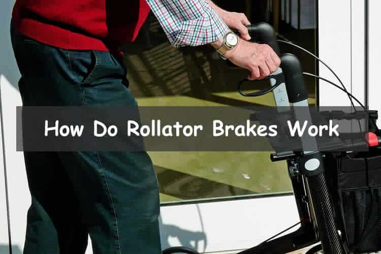 How do rollator brakes work