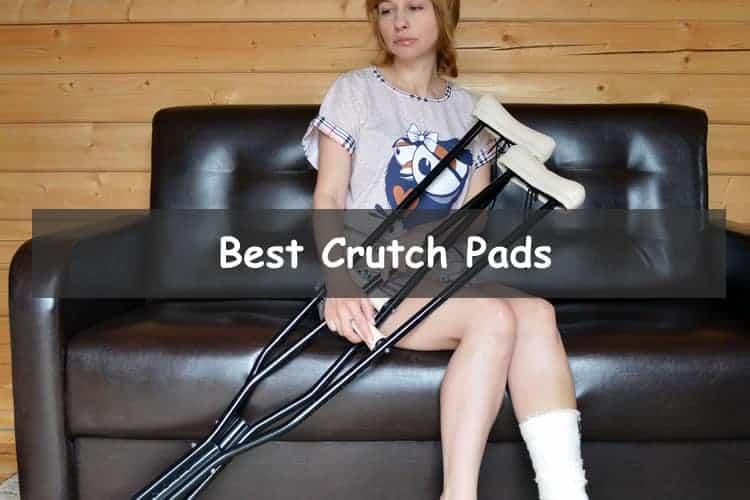 Best Crutch Pads
