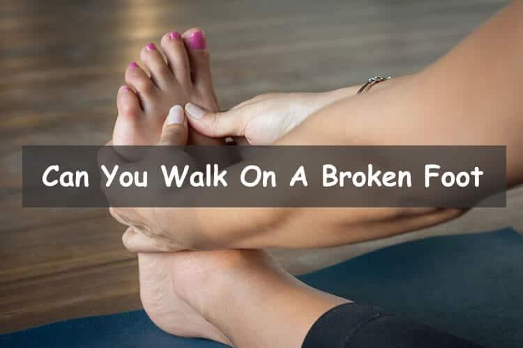 walk on a broken foot