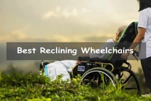 Best reclining manual wheelchairs