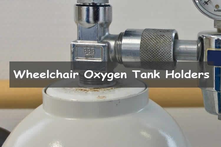 Best Wheelchair Oxygen Tank Holders