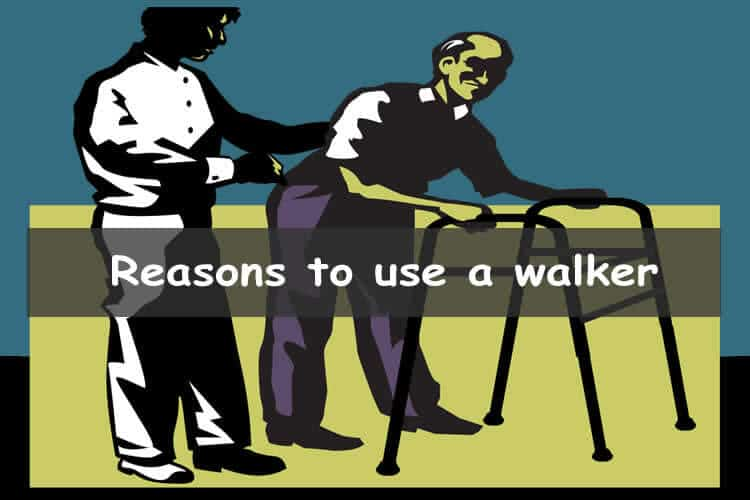 Reasons to use a walker