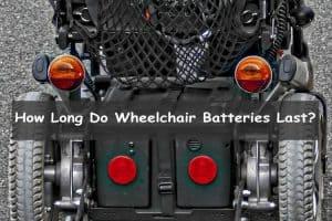 How long do wheelchair batteries last