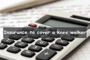 Will insurance cover a knee walker